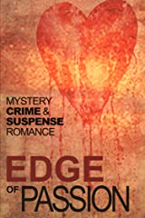 Edge of Passion: An Anthology of Crime, Mystery, Suspense and Romance stories Kindle Edition