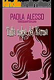 Tutta colpa del Karma (I Quarzi Rosa)