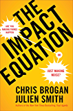 The Impact Equation: Are You Making Things Happen or Just Making Noise?