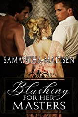 Blushing for Her Masters Kindle Edition