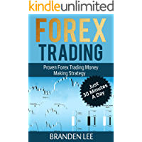 Forex Trading: Proven Forex Trading Money Making Strategy - Just 30 Minutes A Day
