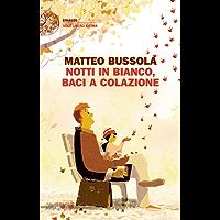 Notti in bianco, baci a colazione (Einaudi. Stile libero extra) (Italian Edition)