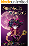 Sugar Skulls and Suspects (Sunnyside Magical Bakery Cozy Mysteries Book 1)