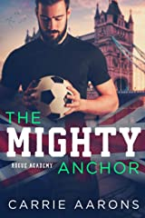 The Mighty Anchor (Rogue Academy Book 3) Kindle Edition