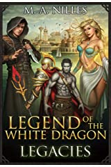 Legend of the White Dragon: Legacies Kindle Edition