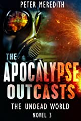 The Apocalypse Outcasts: The Undead World Novel 3 (The Undead World Series) Kindle Edition