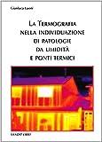 La termografia nella individuazione di patologie da umidità e ponti termici