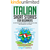 Italian Short Stories for Beginners: 20 Captivating Short Stories to Learn Italian & Grow Your Vocabulary the Fun Way… book cover