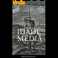 Tudo Sobre a Idade Média: A Idade das Trevas