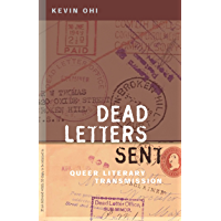 Dead Letters Sent: Queer Literary Transmission (English Edition)
