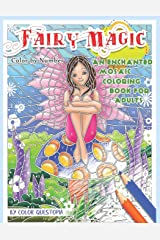 Fairy Magic Color By Number - An Enchanted Mosaic Coloring Book For Adults (Fun Adult Color By Number Coloring) Paperback