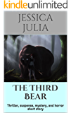 The Third Bear: Thriller, suspense, mystery, and horror short story