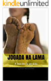 Jogada na Lama: A inocência perdida
