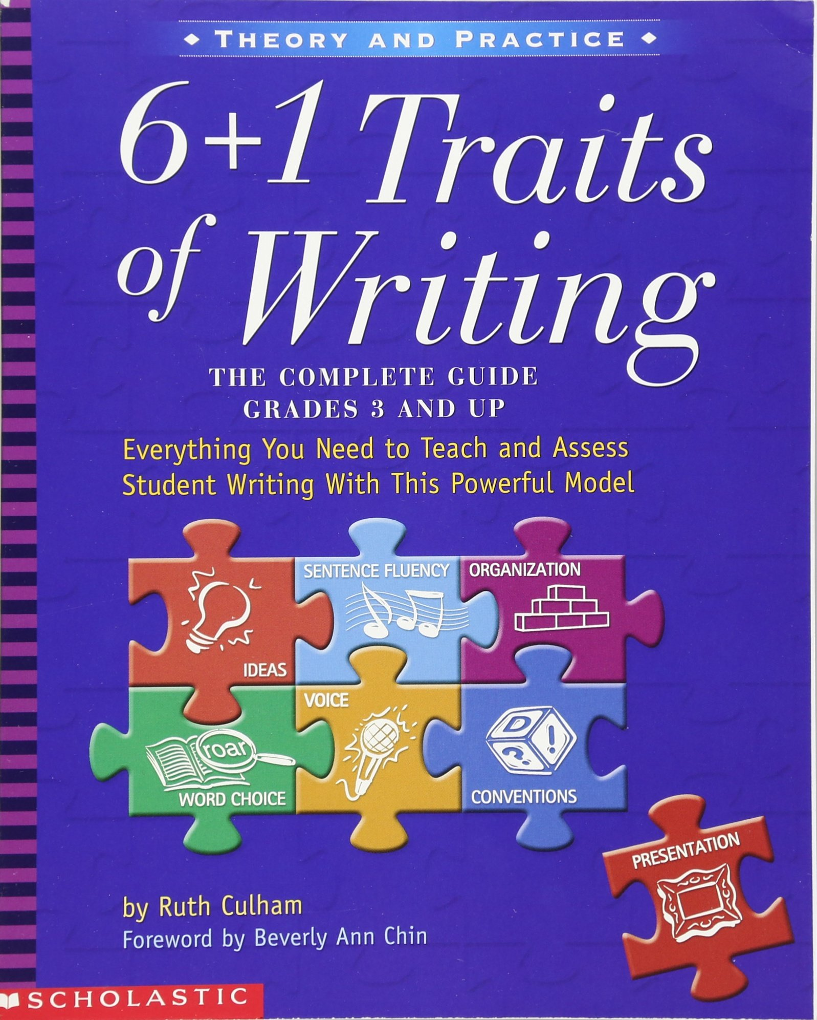 Amazon: 6 + 1 Traits Of Writing: Theplete Guide, Grades 3 And Up  (9780439280389): Ruth Culham, Beverly Ann Chin: Books