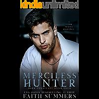 Merciless Hunter : A Dark Mafia Romance (Dark Syndicate Book 4)