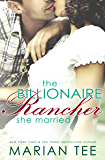The Billionaire Rancher She Married: A Modern Day Small Town Romance (Evergreen's Mail-Order Brides Book 1)