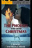 The Phoenix Who Saved Christmas: The Change Novella