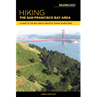 Hiking the San Francisco Bay Area: A Guide to the Bay Area's Greatest Hiking Adventures (Regional Hiking Series)