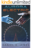 Aurora Electric (The Aurora Chronicles Book 1)