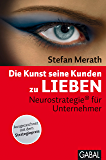 Die Kunst seine Kunden zu lieben: Neurostrategie® für Unternehmer (Dein Business) (German Edition)