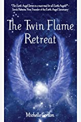 The Twin Flame Retreat (Earth Angels Book 5) Kindle Edition