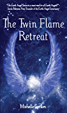 The Twin Flame Retreat (Earth Angels Book 5)