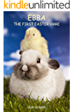 Ebba, the first Easter Hare (SPRING) (FOUR SEASONS Book 2)
