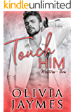 Touch Him (ManTrap Book 3)