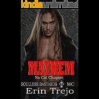 Mayhem: Soulless Bastards MC No Cal Book 2