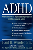 ADHD: Attention-Deficit Hyperactivity Disorder in Children and Adults: Attention-deficit Hyperactivity Disorder in Children, Adolescents and Adults