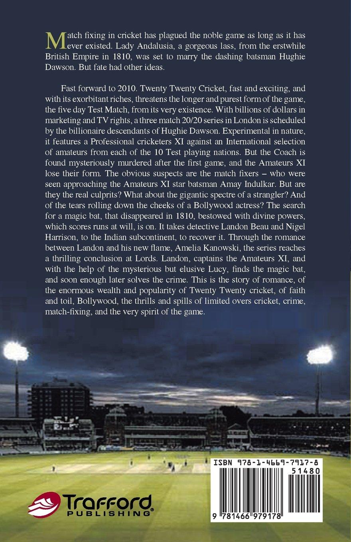 Cricket Maiden : Romance, Match-Fixing, Murder mystrey, T20 Matches, and a Magic Cricket Bat .....