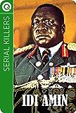 Serial Killers : Idi Amin