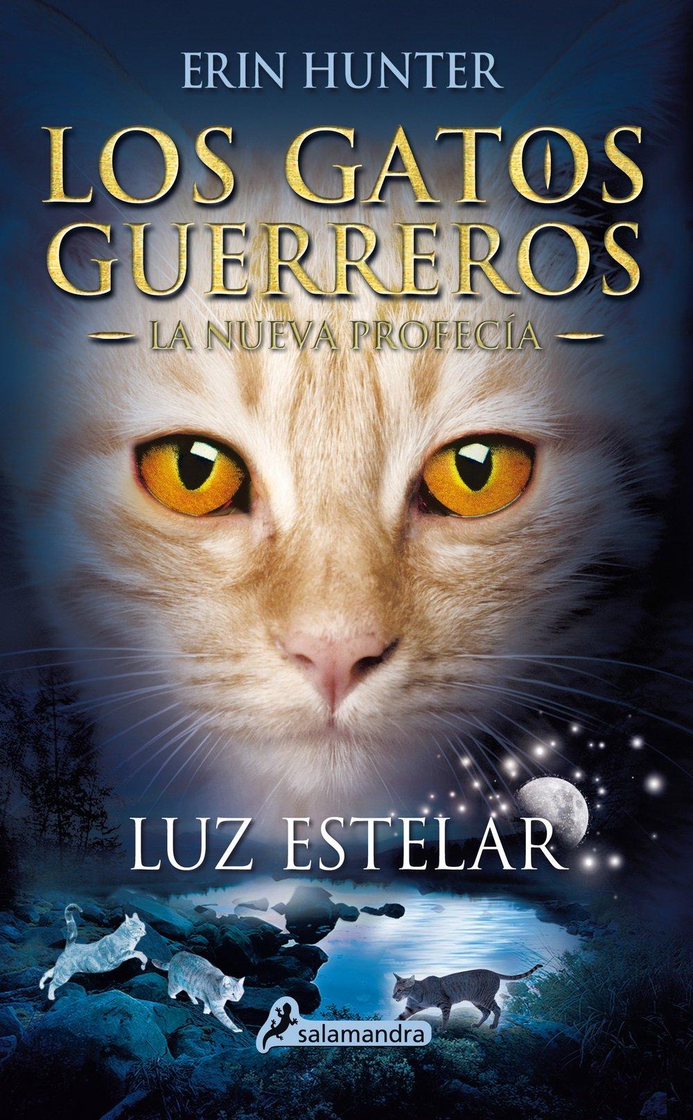 Luz estelar (Los gatos guerreros. La nueva profecia) (Los Gatos ...