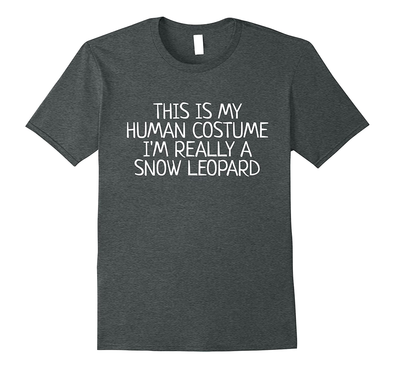 This Is My Human Costume I'm Really A Snow Leopard T-Shirt-AZP