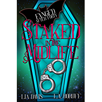 Staked in the Midlife: A Paranormal Women's Fiction Novel (Fanged After Forty Book 2)