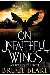 On Unfaithful Wings: An Icarus Fell Novel Kindle Edition