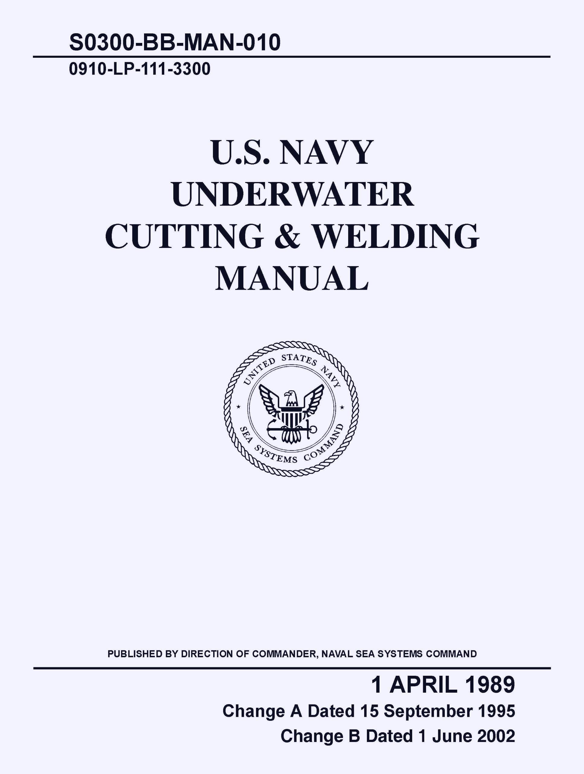 U.S. NAVY UNDERWATER CUTTING AND WELDING MANUAL 2002 S0300-BB-MAN-010