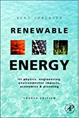 Renewable Energy: Physics, Engineering, Environmental Impacts, Economics and Planning Kindle Edition