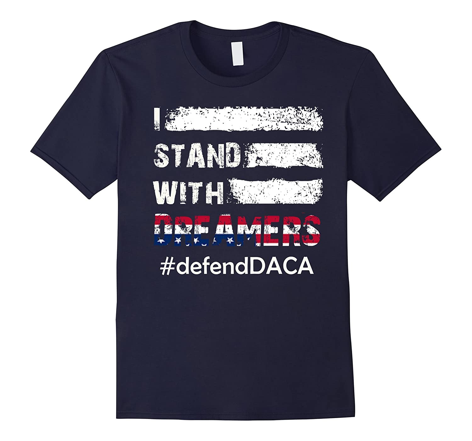 i stand with the DACA dreamers #defend DACA shirts-CL