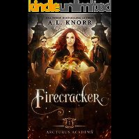 Firecracker: A Young Adult Fantasy (Arcturus Academy Book 1)