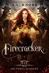 Firecracker: A Young Adult Fantasy (Arcturus Academy Book 1) Kindle Edition