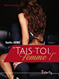 """""""Tais-toi, Femme !"""" (Red Romance) (French Edition)"""