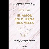 El amor solo llega tres veces (Spanish Edition)