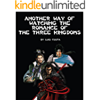 Another Way of Watching the Romance of the Three Kingdoms (English Edition)