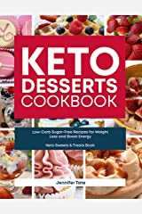 Keto Desserts Cookbook: Low-Carb Sugar-Free Recipes for Weight Loss and Boost Energy (Keto Sweets & Treats Book) (Keto Cookbook Book 4) Kindle Edition