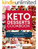 Keto Desserts Cookbook: Low-Carb Sugar-Free Recipes for Weight Loss and Boost Energy (Keto Sweets & Treats Book) (Keto Cookbook Book 3)
