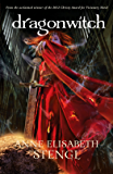 Dragonwitch (Tales of Goldstone Wood Book #5)