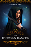 The Unicorn Dancer (The Unicorn Dancer's Tale Book 1)