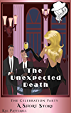 The Unexpected Death (Hannah Starving Romantic Mystery Series - Short Story Book 1)
