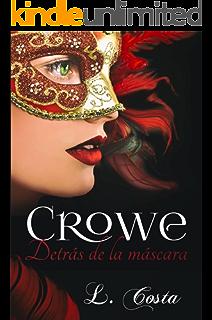 Crowe, Detrás de la máscara (Bilogia Crowe nº 1) (Spanish Edition)